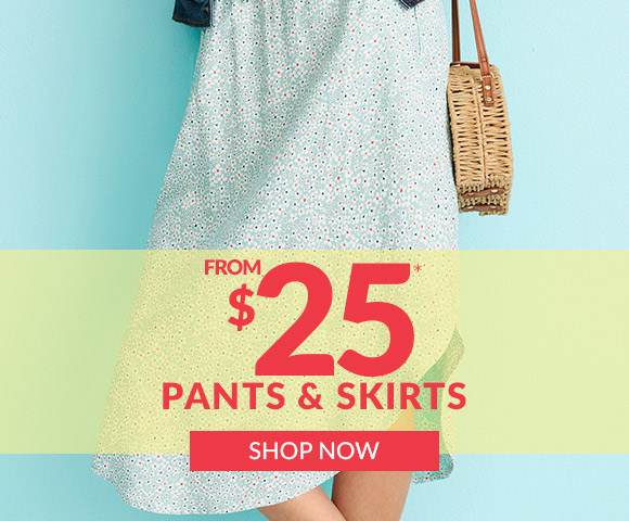 Pants & Skirts from $25