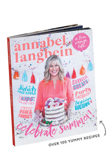 Annabel Langbein A Free Range Life: Celebrate Summer