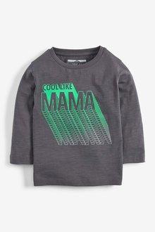 Next Charcoal Long Sleeve Cool Like Mama T-Shirt (3mths-7yrs) - 251598