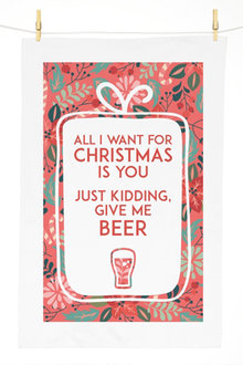 Personalised All I Want For Christmas Is Beer Tea Towel - 310957