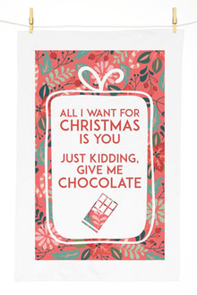 Personalised All I Want For Christmas Is Chocolate Tea Towel - 310959