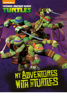 My Adventures with the Teenage Ninja Turtles